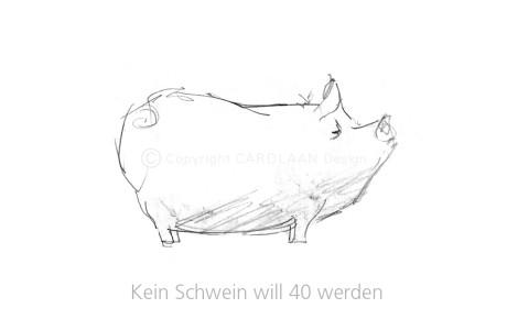 Kein Schwein will... 40